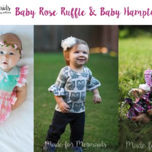 Made for Mermaids Baby Rose Ruffle and Baby Hampton Patterns