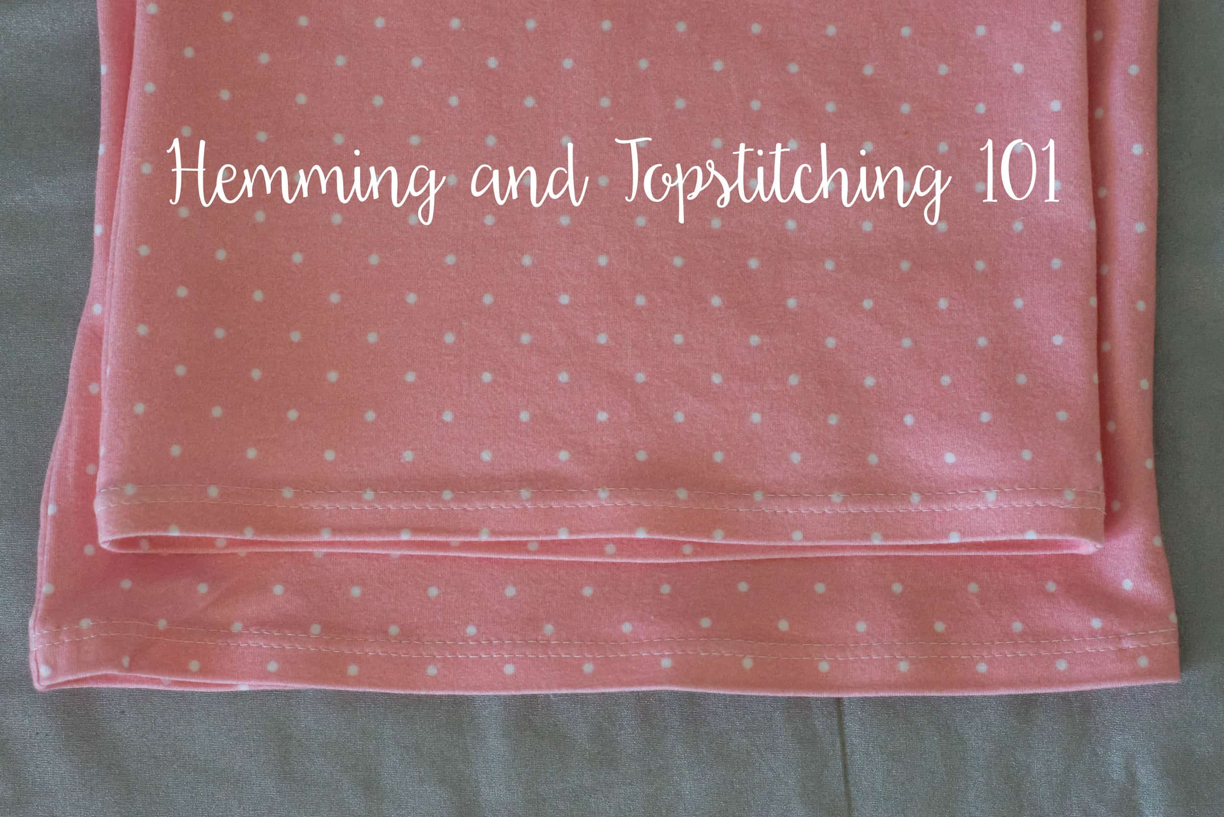 Hemming and Topstitching 101