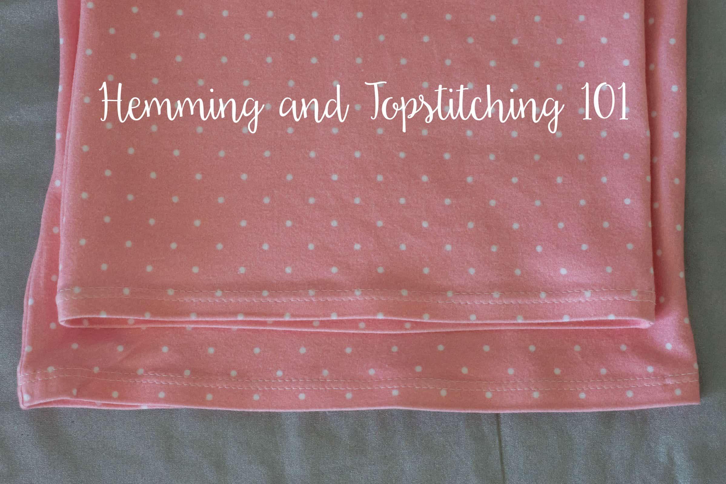 Hemming and Topstitching 101