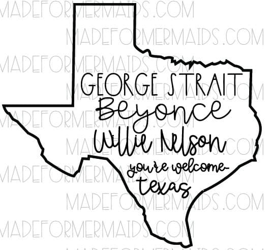 Texas Svg And Png Cut Files George Strait Beyonce Willie Nelson