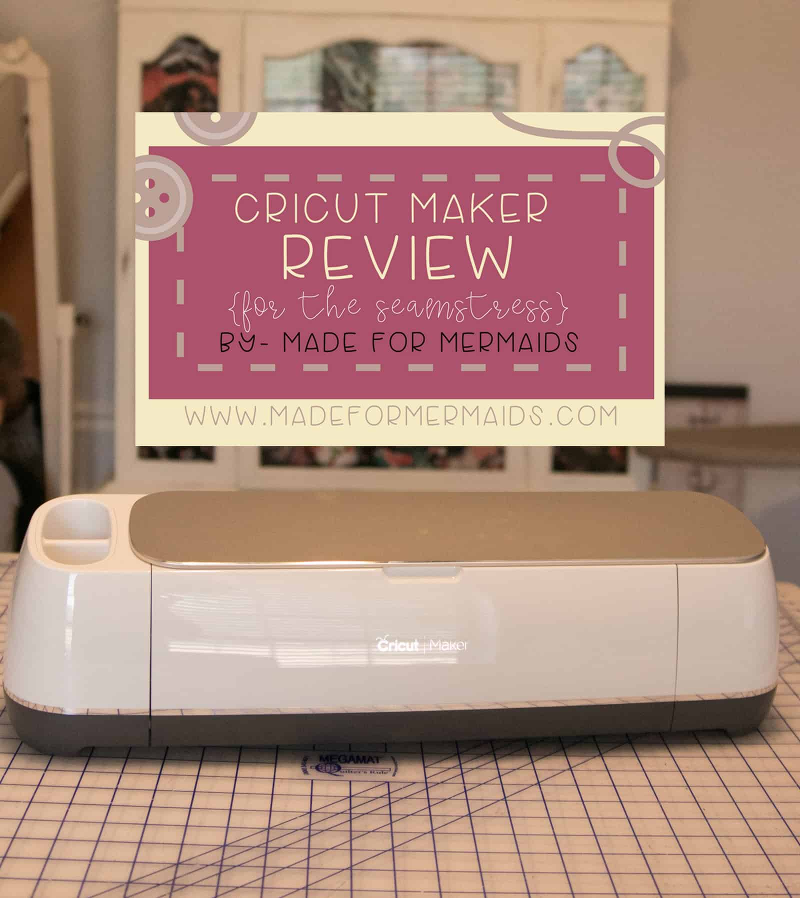 Honest Cricut Maker Review {for the seamstress}