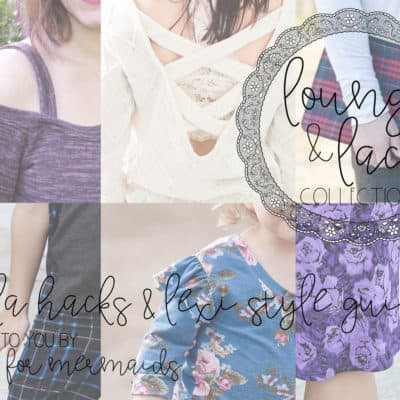 Lounge & Lace Collection: Stella Hacks & Lexi Style Guide