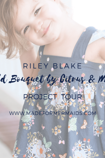 Riley Blake Wild Bouquet by Citrus & Mint Project Tour