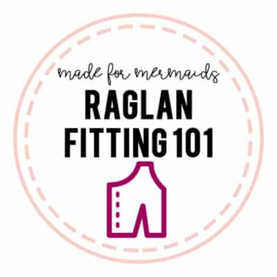 Raglan Fitting 101