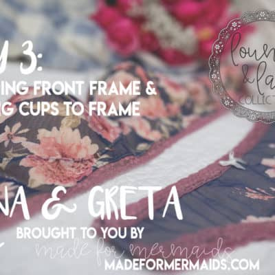 Sew Yourself Some Love 2: Day 3 – Prepping Front Frame & Adding Cups